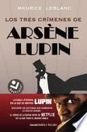 Los Tres Crimenes de Arsene Lupin