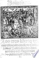Los tres libros del muy esforcado cavallero Primaleon et Polendos, su hermano hijos del emperador Palmerin de Oliva
