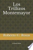 Los Trillizos Montemayor