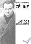 Louis-Ferdinand Céline - Las dos obras maestras