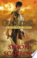 Lucha Por la Libertad. Gladiador I