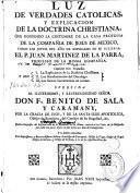 Luz de verdades catolicas, y explicacion de la doctrina christiana