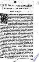 Luzes de el desengaño y destierro de tinieblas. A tract against certain pretended revelations in favour of the Archduke of Austria's succession to the throne of Spain