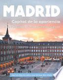 Madrid, Capital de la apariencia
