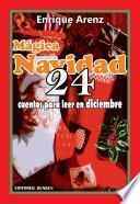 Mágica Navidad. 24 cuentos para leer en diciembre