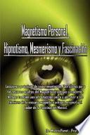 Magnetismo Personal, Hipnotismo, Mesmerismo y Fascinacin