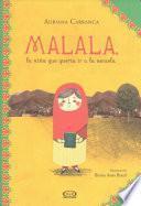 Malala, la nia que quera ir a la escuela / Malala, the Girl Who Wanted to Go to School