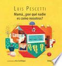 Mama, Por Que Nadie Es Como Nosotros? / Mom, Why Is Nobody Like Us? (Spanish Edition)