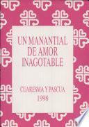 Manantial de amor inagotable Cuarema y Pascua, Un