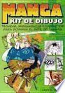 Manga, kit de dibujo : técnicas, herramientas y proyectos para dominar el arte del manga
