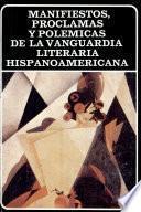 Manifiestos, proclamas y polémicas de la vanguardia literaria hispanoamericana