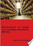 Manipulación de cargas con carretillas elevadoras. MF0432.