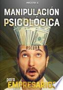Manipulación psicológica oscura para empresarios