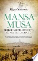 Mansa Musa. Peregrino del desierto, rey de Tombuctú