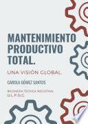 Mantenimiento Productivo Total. Una visión global.