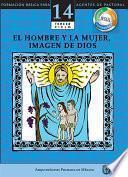 Manual 14. El hombre y la mujer, imagen de Dios
