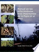 Manual de las enfermedades mas importantes de la papa en el Peru.