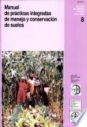 Manual de practicas integradas de manejo y conservacion de suelos