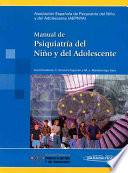 Manual de psiquiatria del nino y del adolescente / Manual of Child and Adolescent Psychiatry