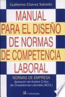 Manual para el diseno de normas de competencia laboral / Manual for the Design of Labor Competency Standards