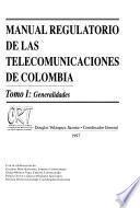 Manual regulatorio de las telecomunicaciones de Colombia: Generalidades