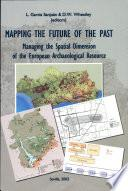 Mapping the Future of the Past