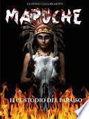 MAPUCHE - El Custodio del Paraíso