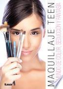 Maquillaje Teen. Un mundo de color, seducción y fantasía.