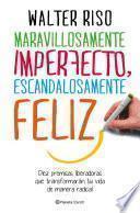 Maravillosamente imperfecto, escandalosamente feliz (Edición española)