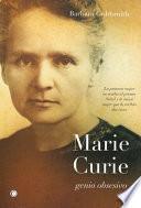 Marie Curie. Genio obsesivo