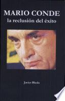 Mario Conde, la reclusión del éxito