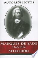 Marques de Sade: 1740-1814 Seleccion = Marques de Sade