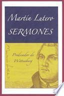 Martin Lutero Sermones = Martin Lutero Sermones