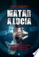 Matar a Lucía