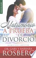 Matrimonio a Prueba de Divorcio= Divorce Proof Your Marriage