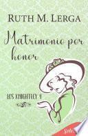 Matrimonio por honor (Los Knightley 4)