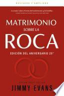 Matrimonio sobre la Roca: Edición Del Aniversario 25°