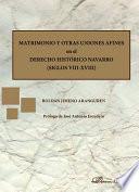 Matrimonio y otras uniones afines en el Derecho Histórico Navarro. Siglos VIII-XVIII