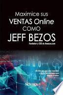 Maximice Sus Ventas Online Como Jeff Bezos