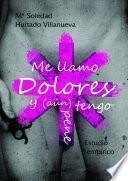 Me llamo Dolores y (aún) tengo pene