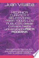 MECÁNICA CUÁNTICA Y RELATIVIDAD PARA TODOS LOS PÚBLICOS, desde curiosos hasta universitarios