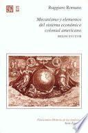 Mecanismo y elementos del sistema económica colonial americano, siglos XVI-XVIII