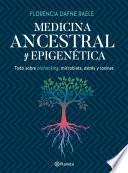 Medicina ancestral y epigenética