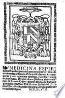 Medicina Espiritual preseruatiua, y curatiua para en todo tie[m]po