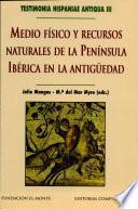 Medio fisico y recursos naturales de la peninsula iberica en la antiguedad