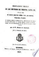 Meditaciones diarias de los misterios de nuestra Santa Fe, y de la Vida de Cristo Nuestro Señor y de los Santos