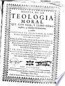 Medula de la teologia moral...redúcela al español D.Vicente Antonio Ibañez