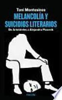 Melancolía y suicidios literarios : de Aristóteles a Alejandra Pizarnik