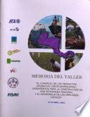 """Memoria del Taller """"El comercio de los productos orgánicos Centroamericanos: lineamientos para la construcción de una estrategia regional y el desarrollo de los mercados locales"""""""