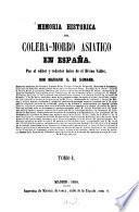 Memoria historica del Colera-Morbo Asiatico en España